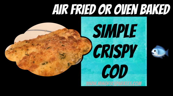 Air Fryer or Oven Baked Simple Crispy Cod ...