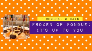 Frozen or Fondue: It's up to you! Melt 1/2 tbsp chocolate chips, dip fruit, enjoy or freeze for an hour. 1 recipe, 2 ways.