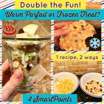 One Recipe Two Ways - Warm Parfait or Frozen Treat